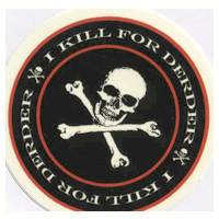 'I Kill for DerDer' Round Sticker
