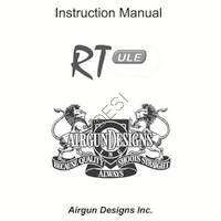 Air Gun Designs RT ULE Gun Manual
